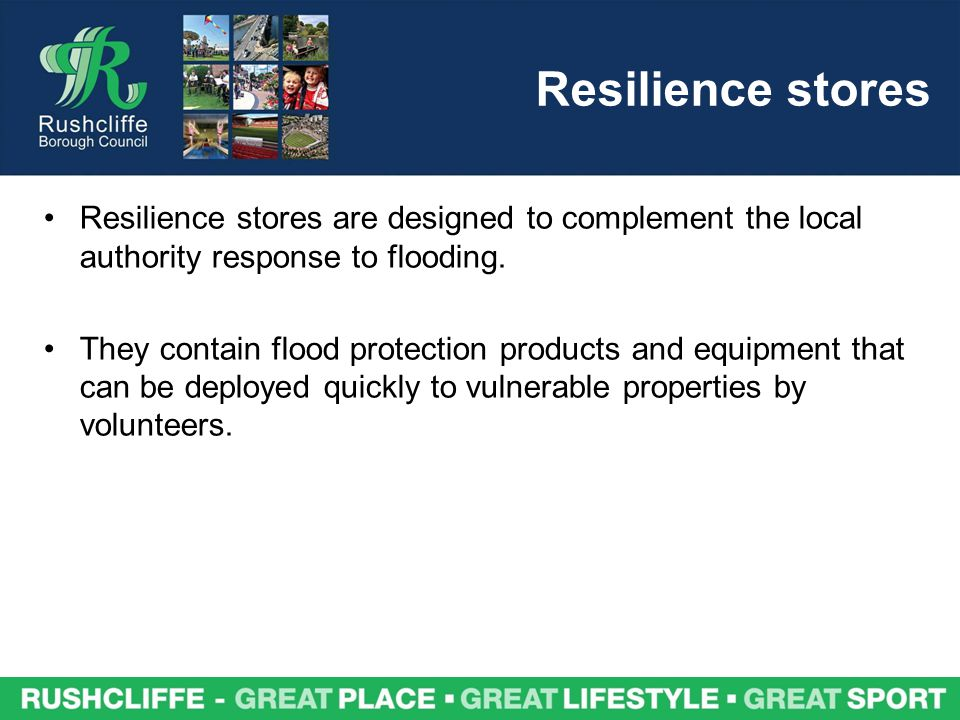 Resilience stores are designed to complement the local authority response to flooding.