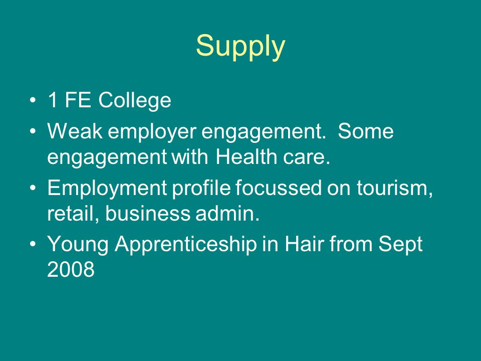 Supply 1 FE College Weak employer engagement.Some engagement with Health care.