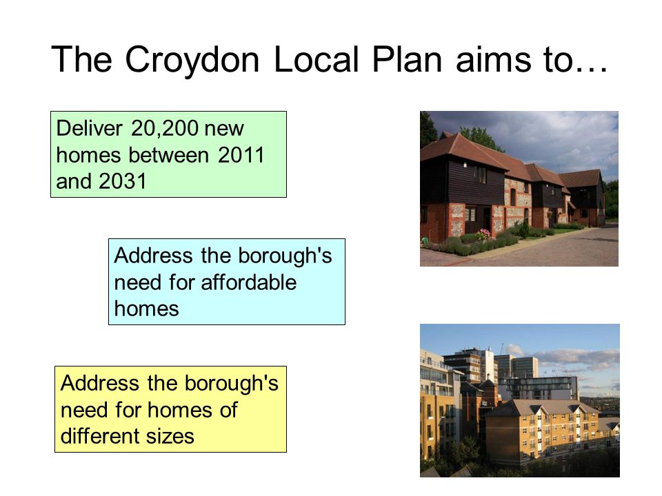 Delivering 20,200 new homes between 2011 and 2031 Indicator 1 The number of new homes built in Croydon Target 1 Annual average of 1,330 homes between 2011 and 2021 and annual average of 690 homes between 2021 and 2031 Indicator 2 Net additional homes by Place Target 2 There should be a higher proportion of growth in Croydon Opportunity Area, Waddon, Purley, Coulsdon, and Broad Green & Selhurst Indicator 3 Proportion of new homes by Public Transport Accessibility Level (PTAL) Target 3 Majority of new development to be located in PTALs 4, 5, 6a or 6b