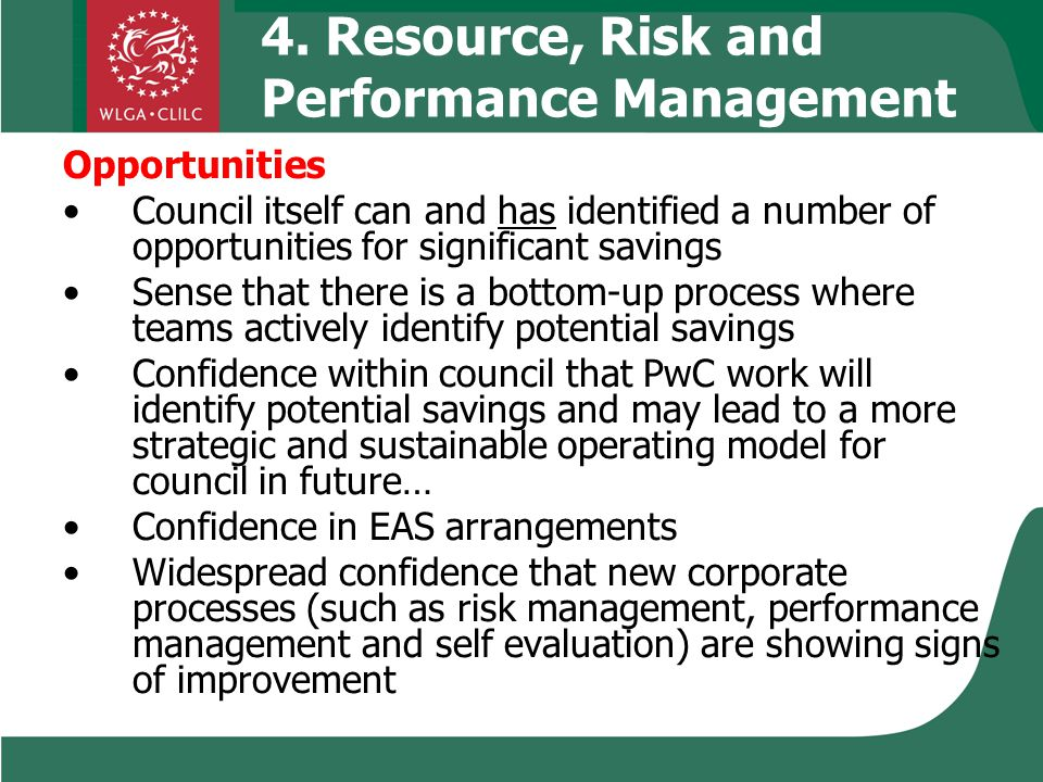 4. Resource, Risk and Performance Management Opportunities Council itself can and has identified a number of opportunities for significant savings Sen
