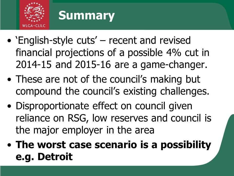 Summary 'English-style cuts' – recent and revised financial projections of a possible 4% cut in 2014-15 and 2015-16 are a game-changer.