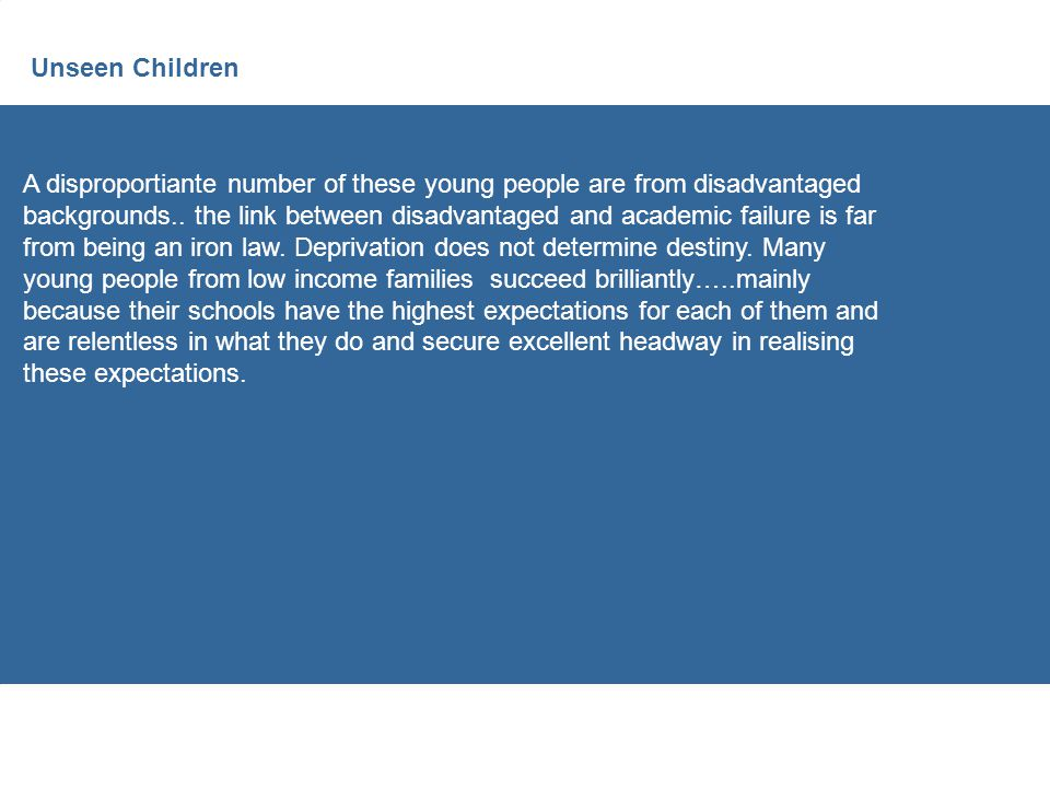 A disproportiante number of these young people are from disadvantaged backgrounds..