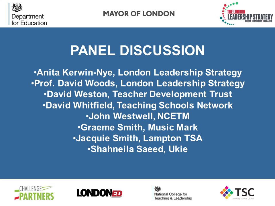 PANEL DISCUSSION Anita Kerwin-Nye, London Leadership Strategy Prof.