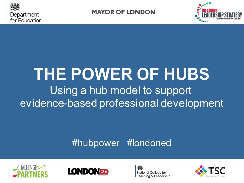 Using a hub model to support evidence-based professional development #hubpower #londoned