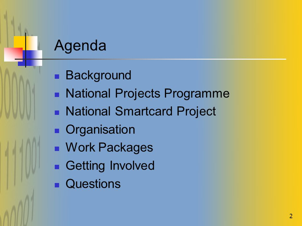 2 Agenda Background National Projects Programme National Smartcard Project Organisation Work Packages Getting Involved Questions
