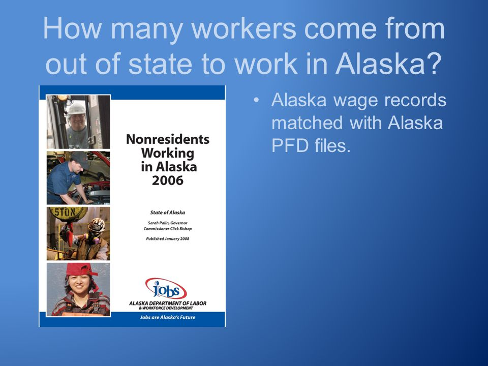 How many workers come from out of state to work in Alaska.
