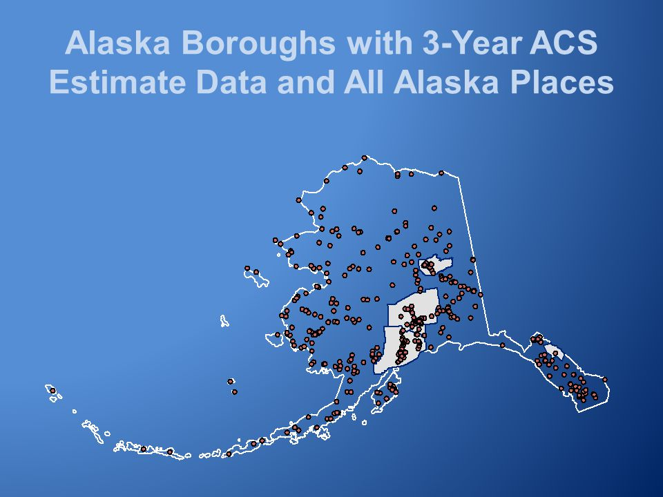 Alaska Boroughs with 3-Year ACS Estimate Data and All Alaska Places