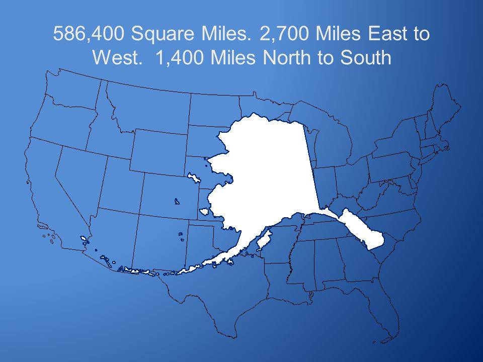 586,400 Square Miles. 2,700 Miles East to West. 1,400 Miles North to South