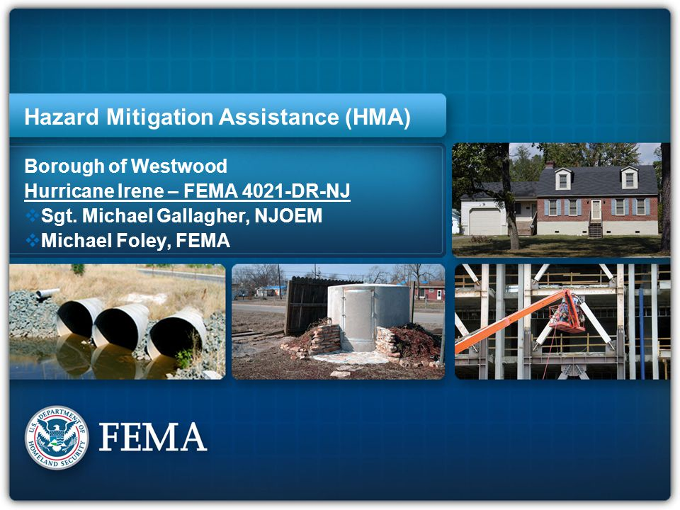 E257 State Directors Training - Mitigation 12 Programmatic Requirements  Cost Effectiveness  Feasibility & Effectiveness  Hazard Mitigation Plan (except RFC)  Environmental Planning & Historic Preservation  National Flood Insurance Program