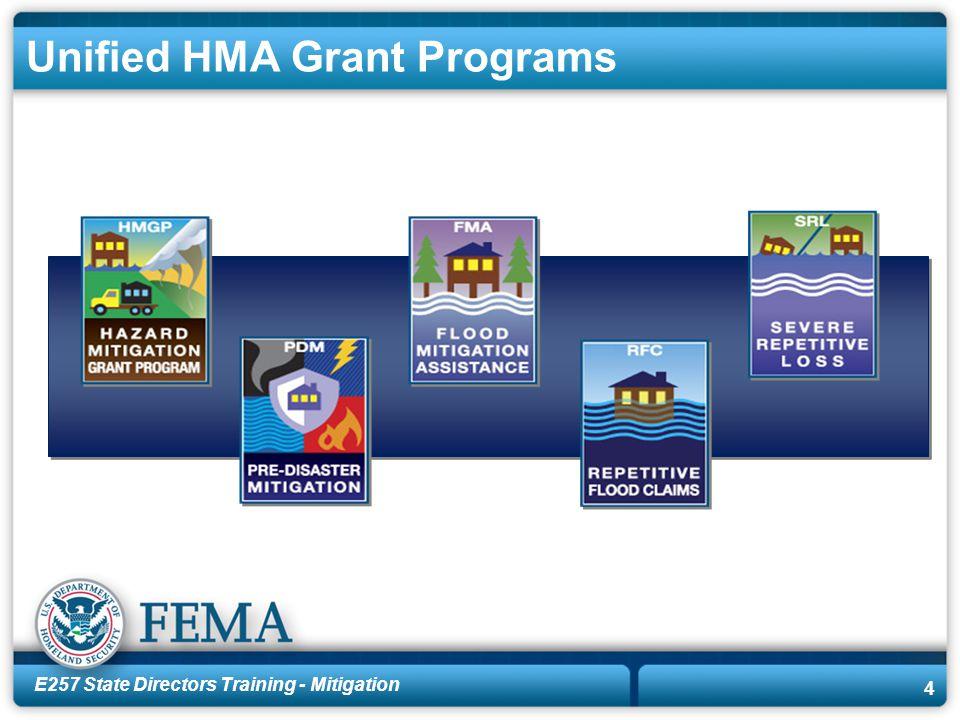 E257 State Directors Training - Mitigation 5 Unified HMA Grant Programs  Robert T.