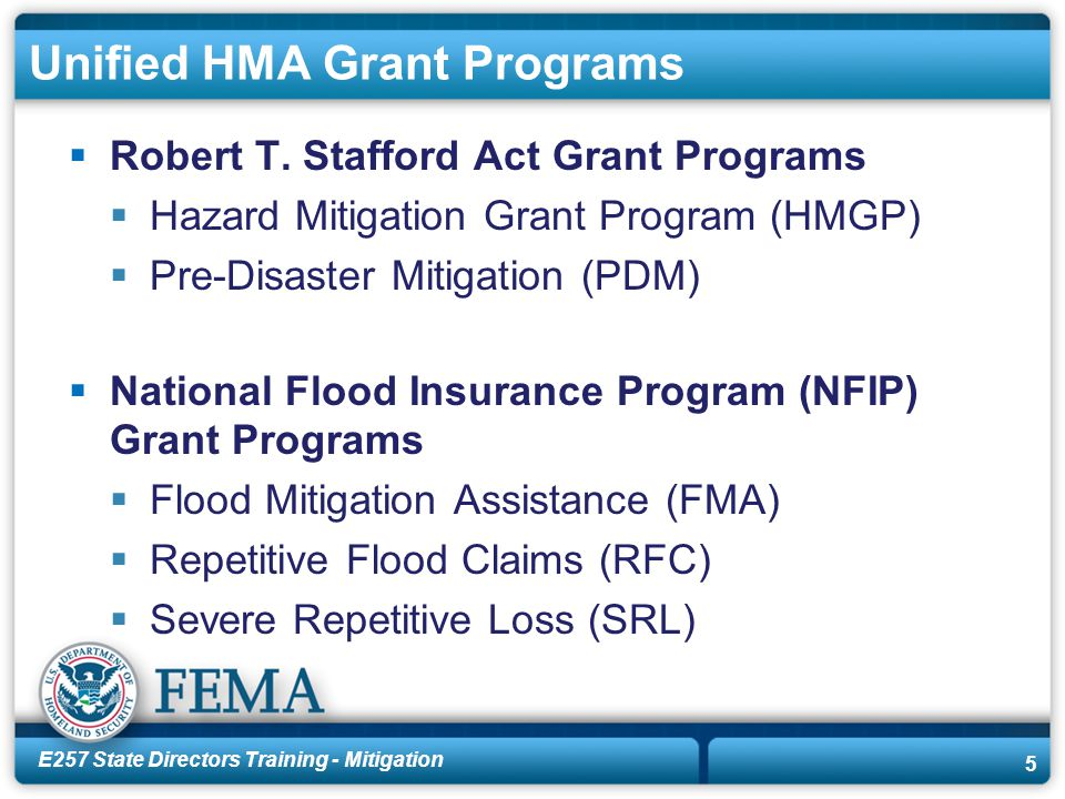 E257 State Directors Training - Mitigation 5 Unified HMA Grant Programs  Robert T.