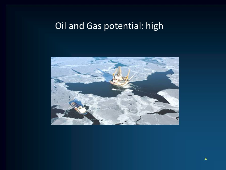 Oil and Gas potential: high 4