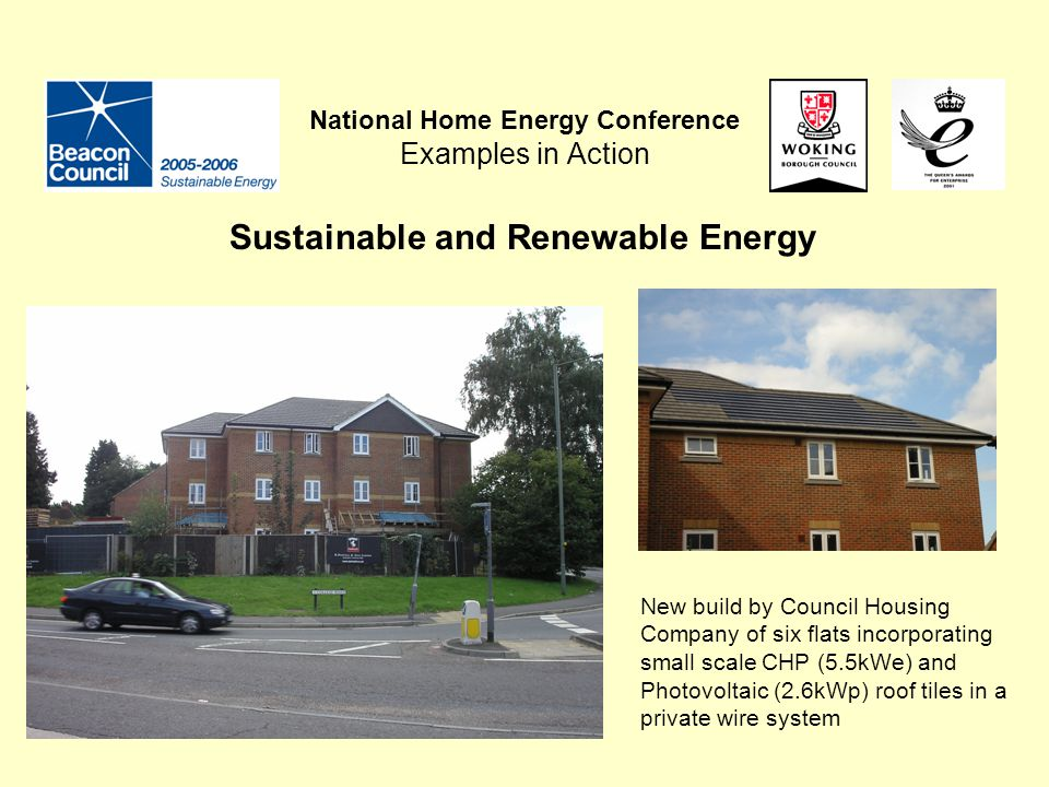 National Home Energy Conference Examples in Action Sustainable and Renewable Energy New build by Council Housing Company of six flats incorporating sm
