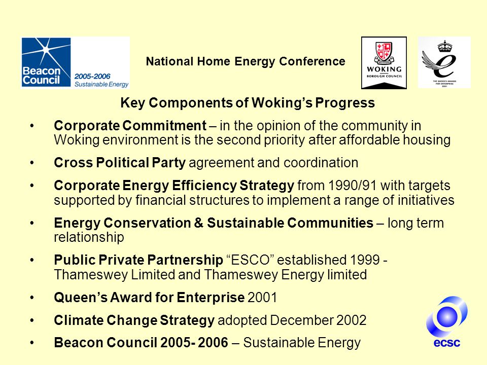 National Home Energy Conference Key Components of Woking's Progress Corporate Commitment – in the opinion of the community in Woking environment is th