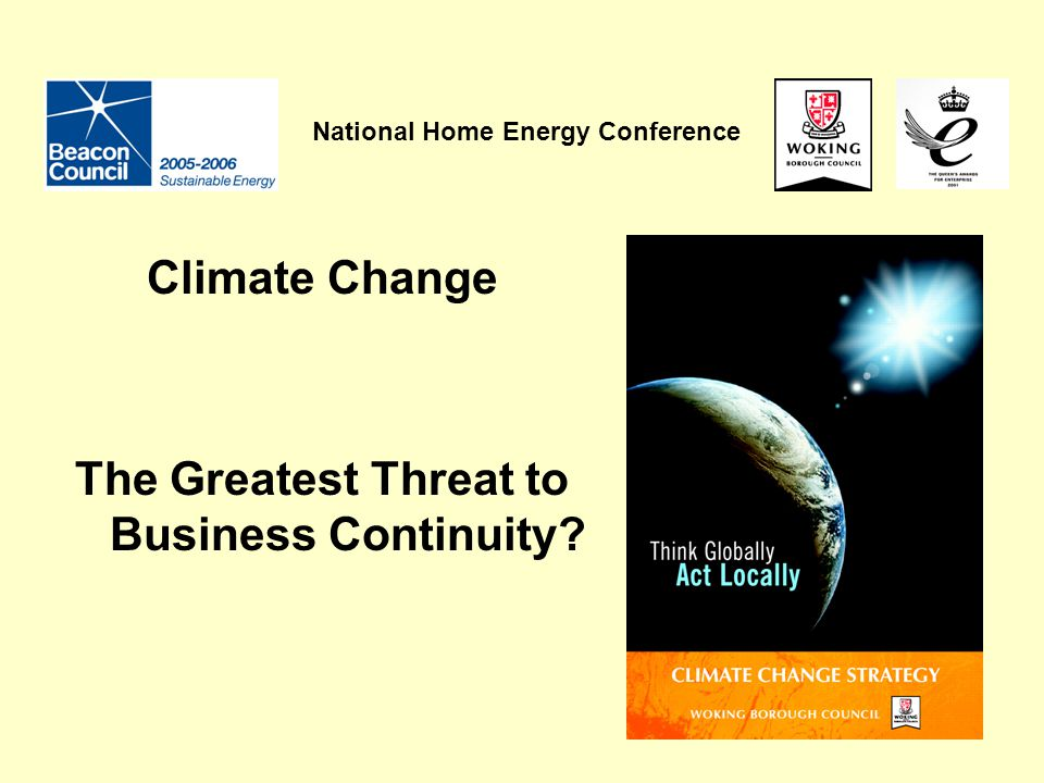 National Home Energy Conference Climate Change The Greatest Threat to Business Continuity