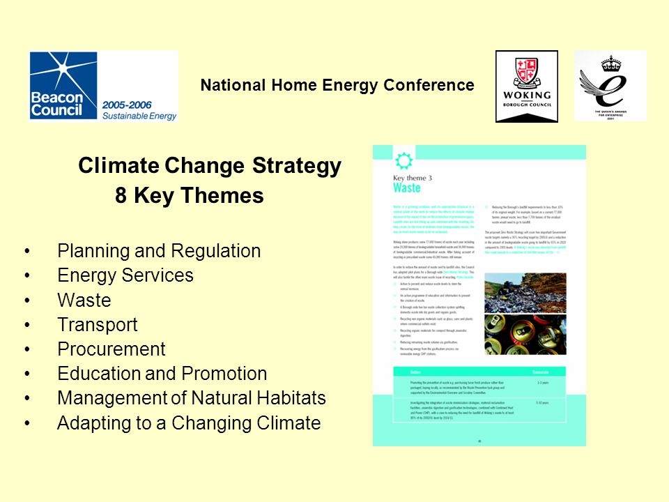 Climate Change Strategy 8 Key Themes Planning and Regulation Energy Services Waste Transport Procurement Education and Promotion Management of Natural Habitats Adapting to a Changing Climate