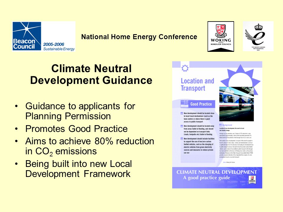 National Home Energy Conference Climate Neutral Development Guidance Guidance to applicants for Planning Permission Promotes Good Practice Aims to ach