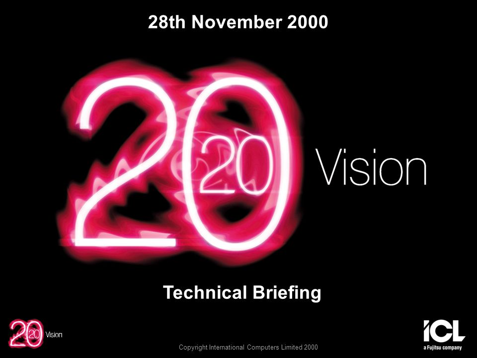 Copyright International Computers Limited 2000 28th November 2000 Technical Briefing