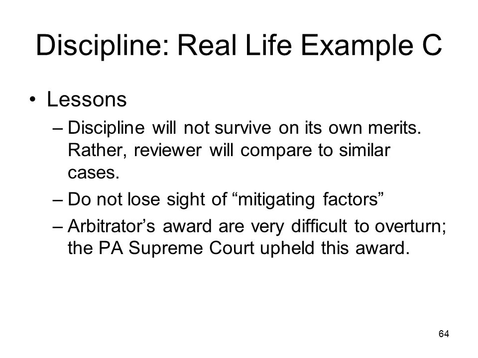 65 Discipline: Real Life Example D Officer had 13 on-duty vehicle accidents during his 13-year career.