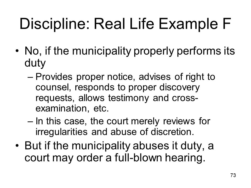 74 Discipline Checklist 1.Investigate; gather information/data 2.Issue Loudermill (earlier is necessary) 3.Review employee's response 4.Communicate determination Recommendation Offer opportunity for local agency hearing OR grievance (if appropriate) 5.Carry through – sending appropriate communications and using appropriate decision makers