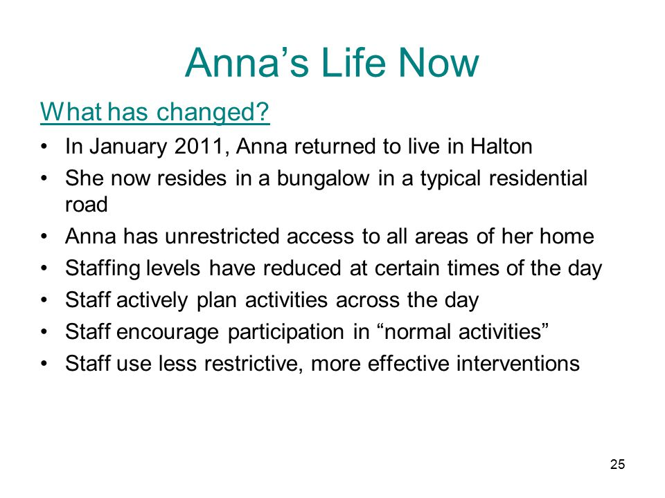 25 Anna's Life Now What has changed.