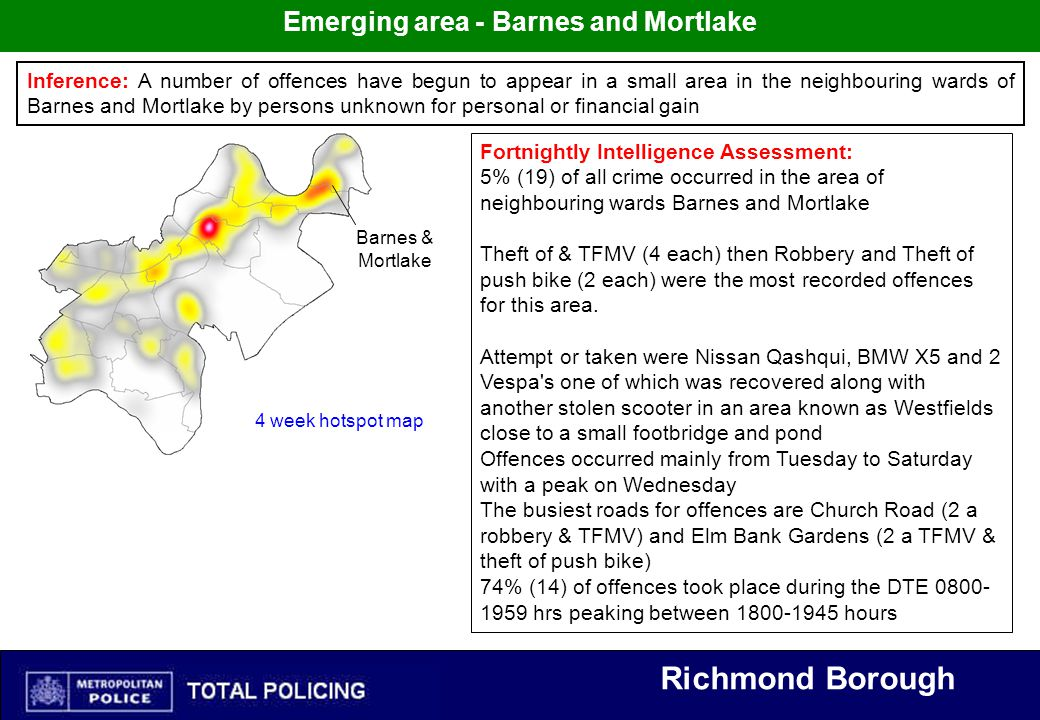 Richmond Borough Emerging area - Barnes and Mortlake 4 week hotspot map Inference: A number of offences have begun to appear in a small area in the ne
