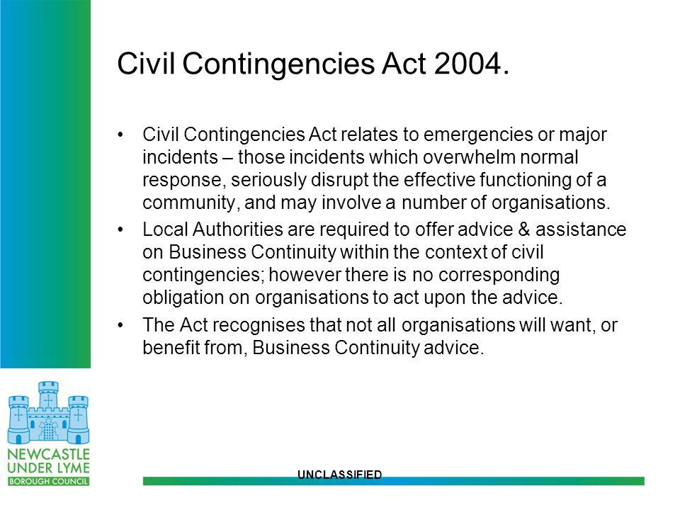 UNCLASSIFIED Civil Contingencies Act 2004.