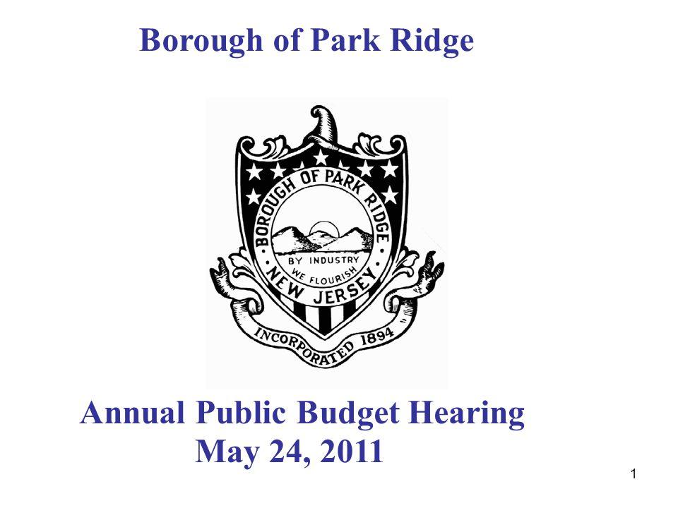 1 Borough of Park Ridge Annual Public Budget Hearing May 24, 2011