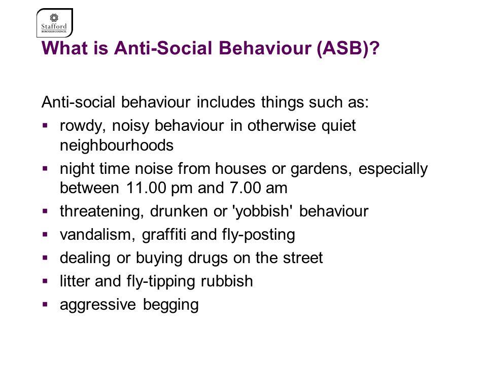What is Anti-Social Behaviour (ASB).