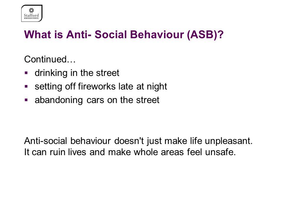 What is Anti- Social Behaviour (ASB).