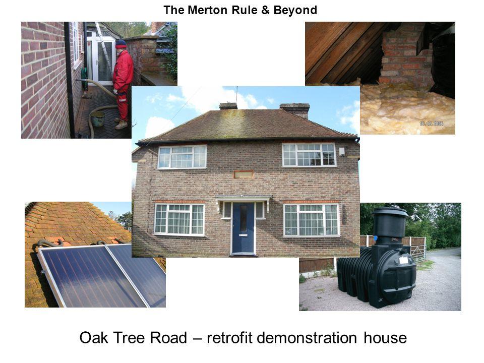 Oak Tree Road – retrofit demonstration house The Merton Rule & Beyond