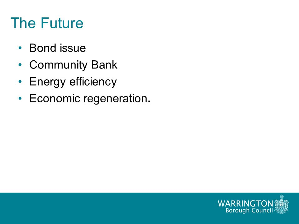 The Future Bond issue Community Bank Energy efficiency Economic regeneration.