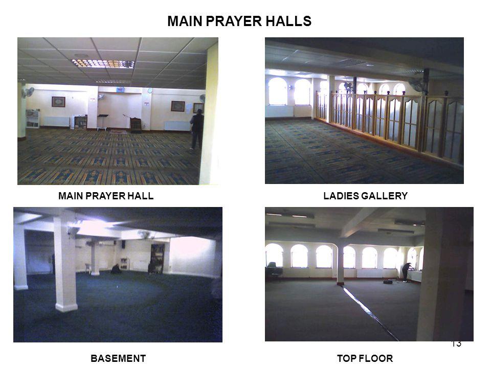 13 MAIN PRAYER HALLS BASEMENT MAIN PRAYER HALLLADIES GALLERY TOP FLOOR