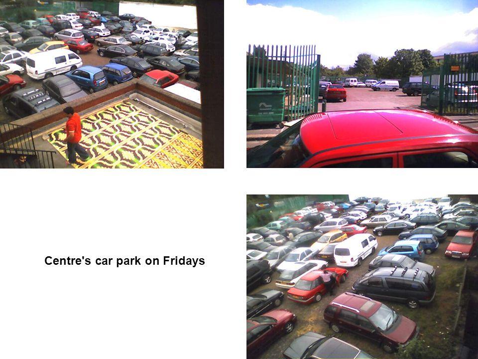15 Centre s car park on Fridays