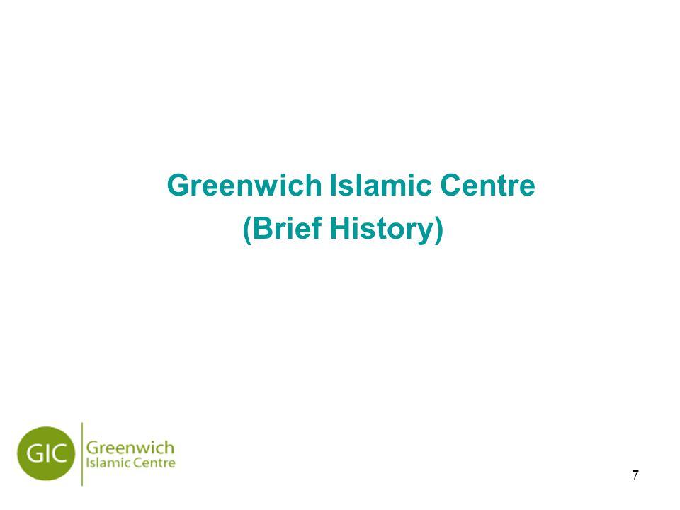 7 Greenwich Islamic Centre (Brief History)