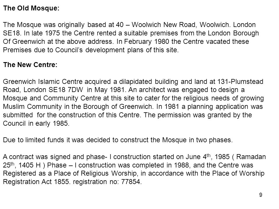9 The Old Mosque: The Mosque was originally based at 40 – Woolwich New Road, Woolwich.