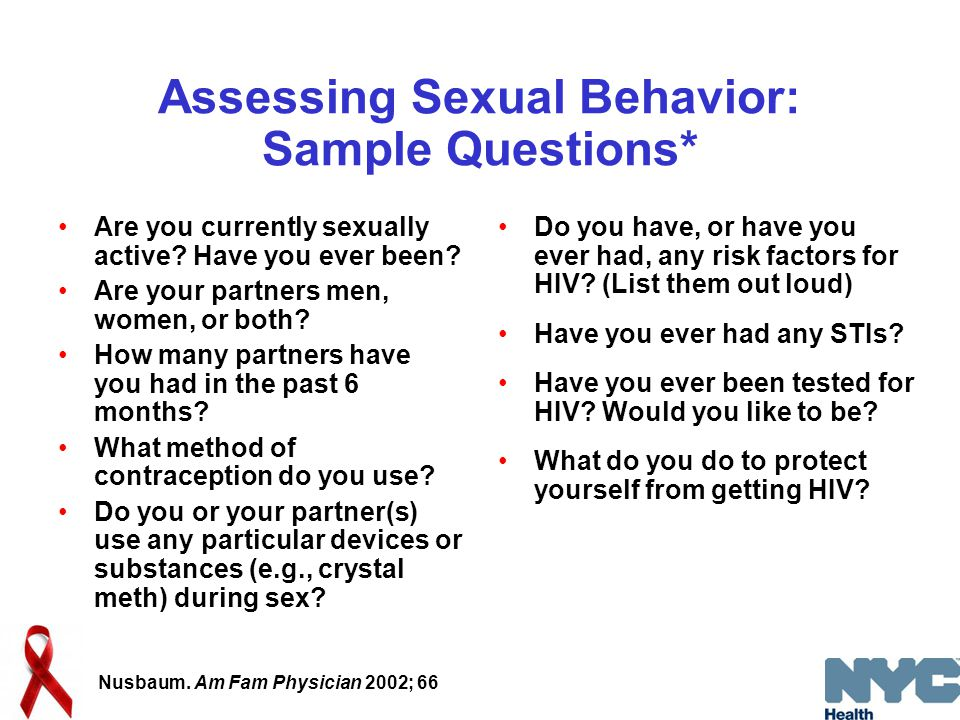 Assessing Sexual Behavior: Sample Questions* Are you currently sexually active.