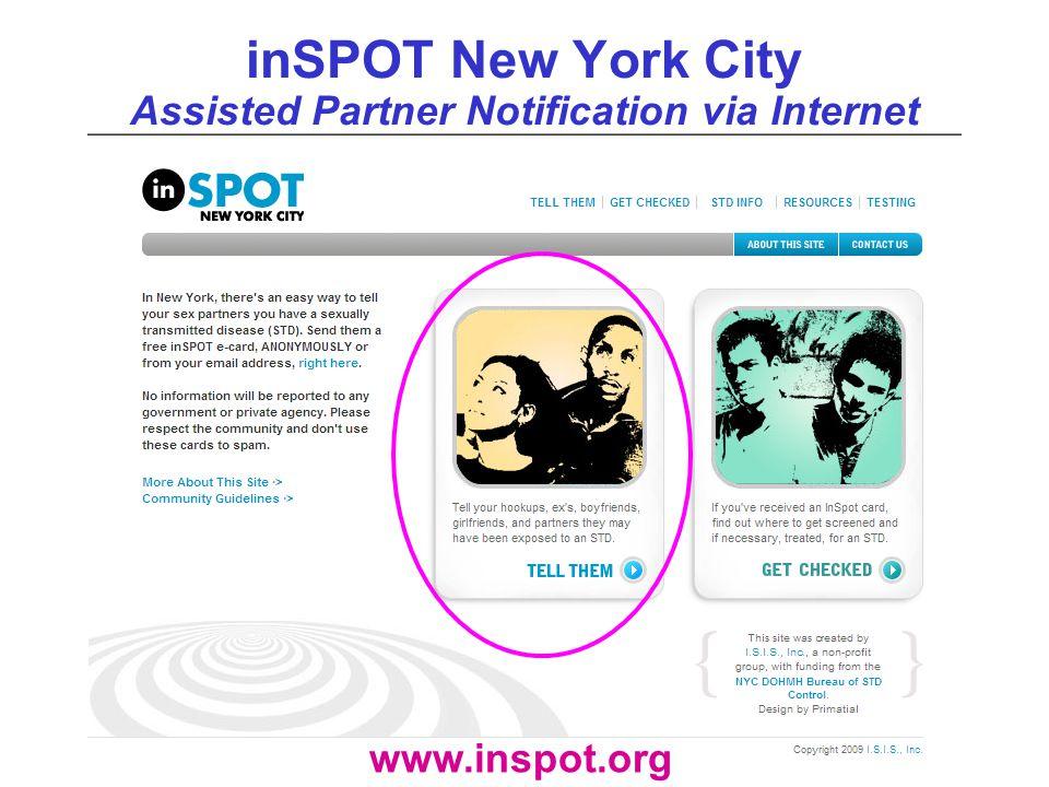 inSPOT New York City Assisted Partner Notification via Internet www.inspot.org
