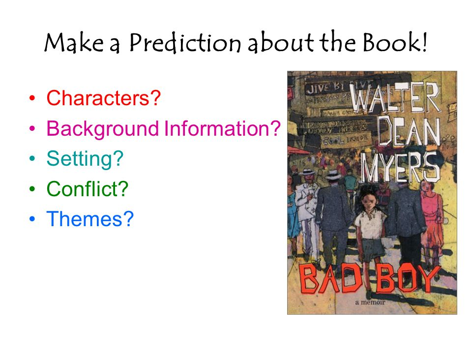 Make a Prediction about the Book! Characters Background Information Setting Conflict Themes