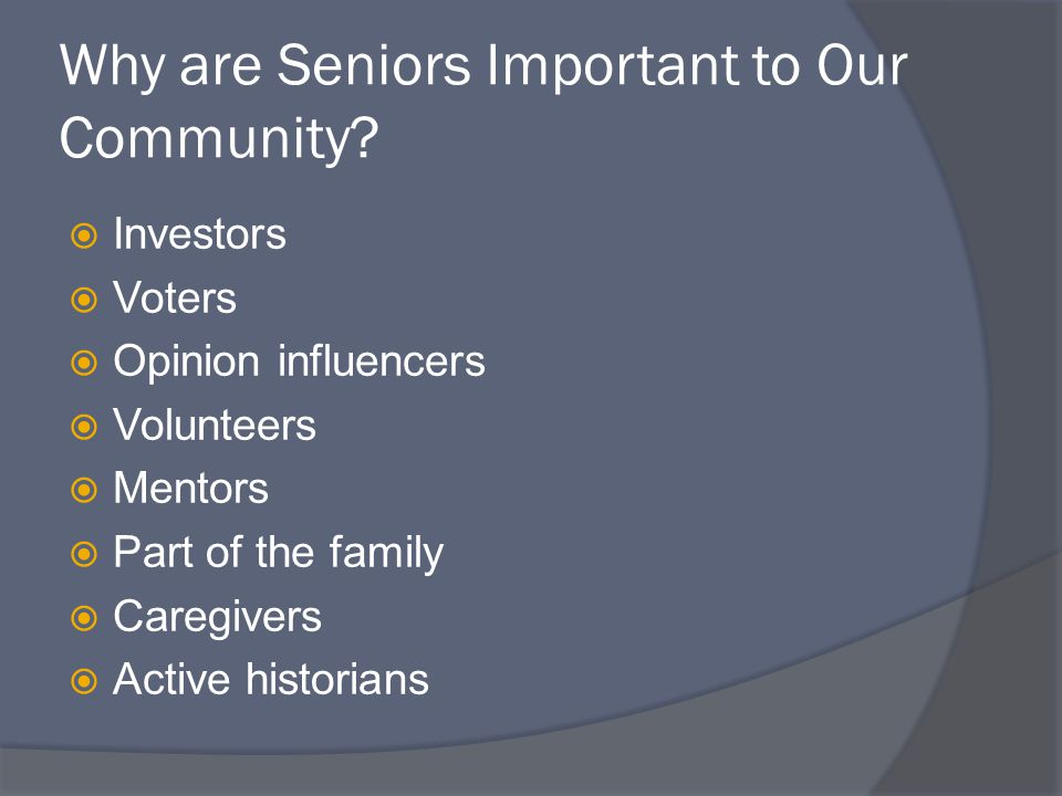 Why are Seniors Important to Our Community.