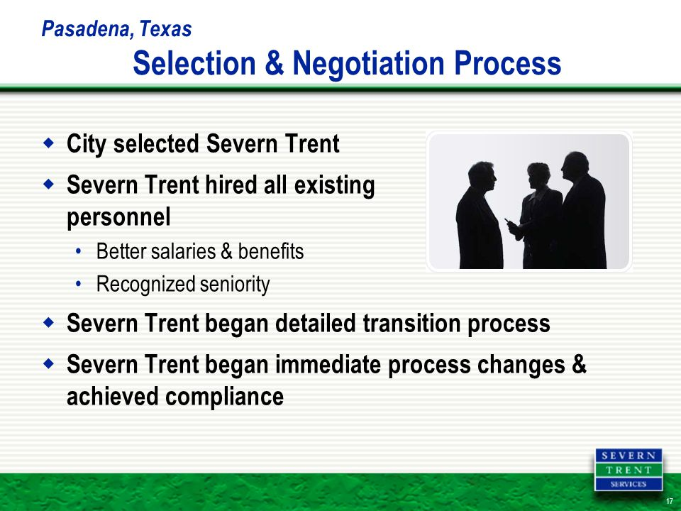 17 Pasadena, Texas Selection & Negotiation Process  City selected Severn Trent  Severn Trent hired all existing personnel Better salaries & benefits Recognized seniority  Severn Trent began detailed transition process  Severn Trent began immediate process changes & achieved compliance