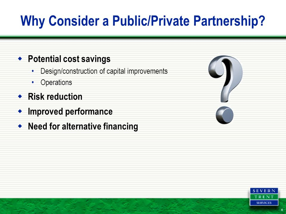 4 Why Consider a Public/Private Partnership.