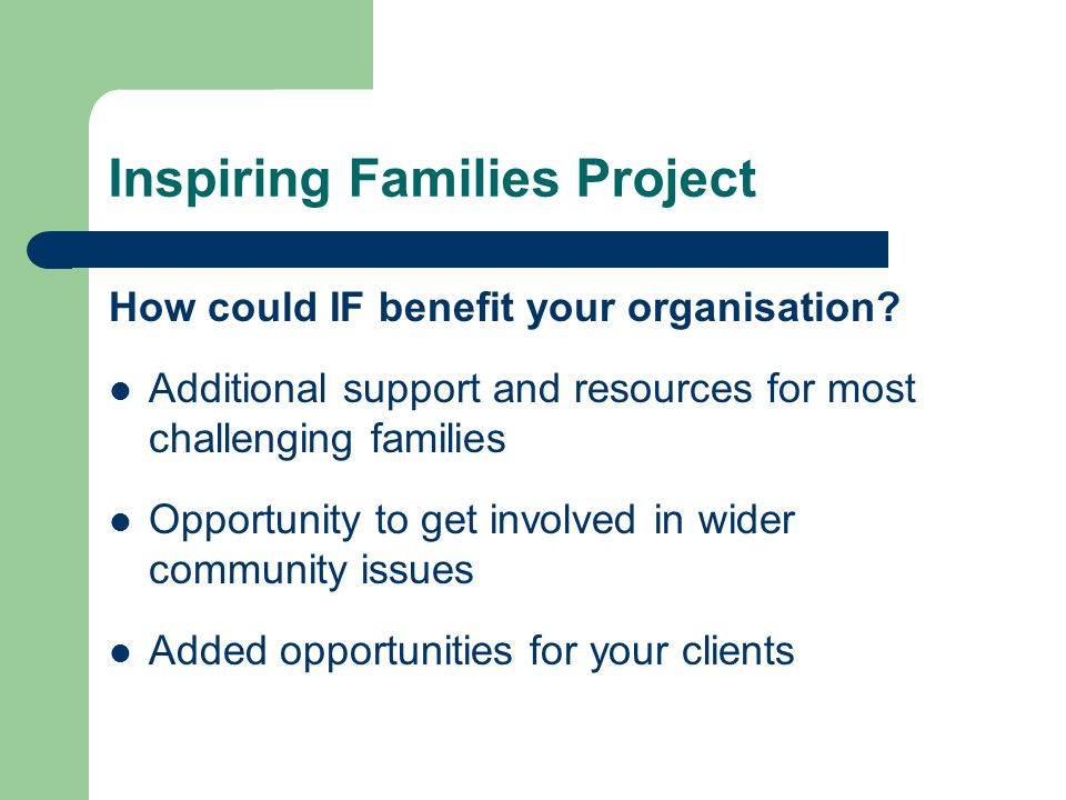 Inspiring Families Project How could IF benefit your organisation.