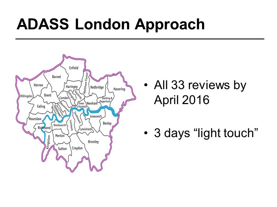 ADASS London Approach All 33 reviews by April 2016 3 days light touch