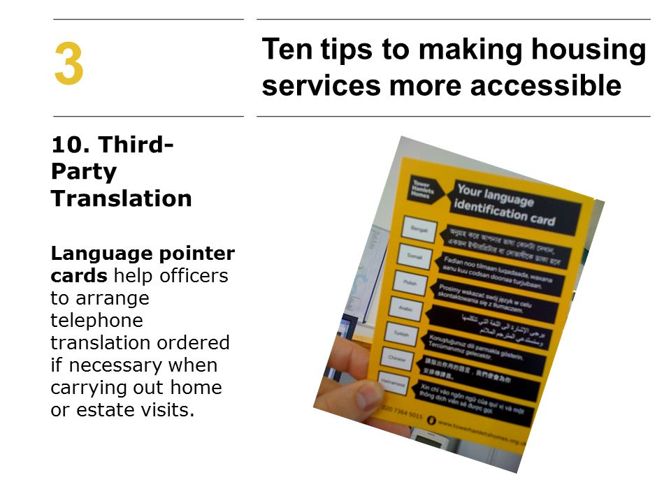 10. Third- Party Translation Language pointer cards help officers to arrange telephone translation ordered if necessary when carrying out home or esta
