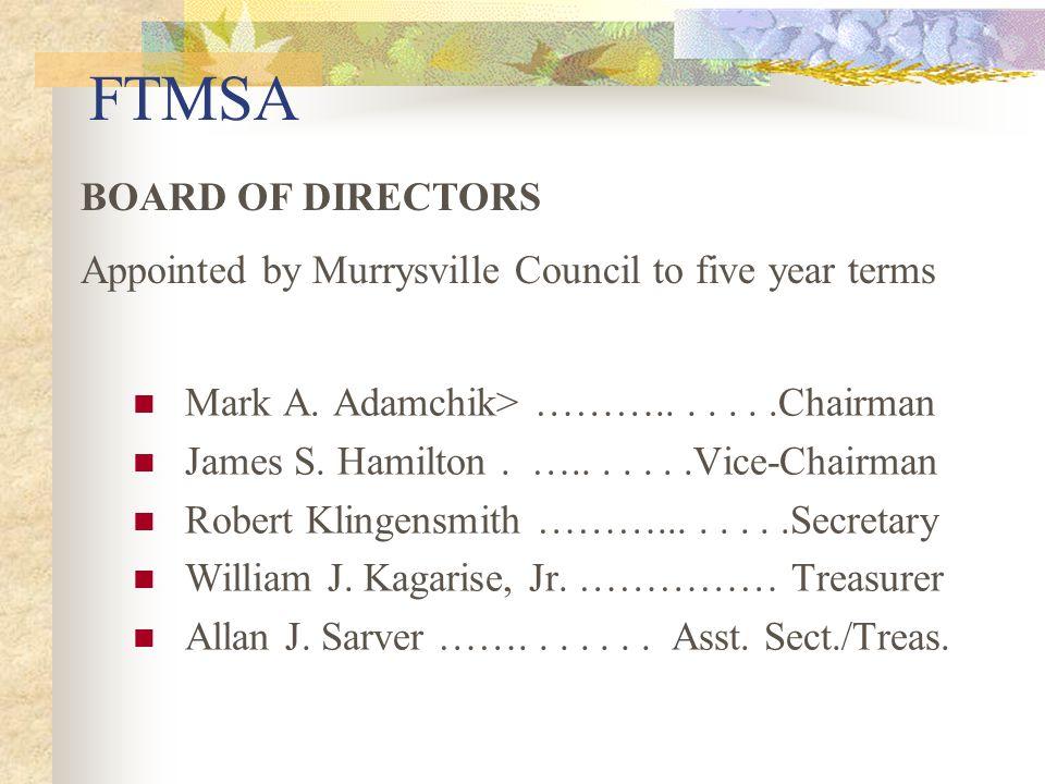 FTMSA Mark A. Adamchik> ……….......Chairman James S.