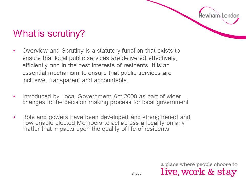 Slide 2 What is scrutiny.