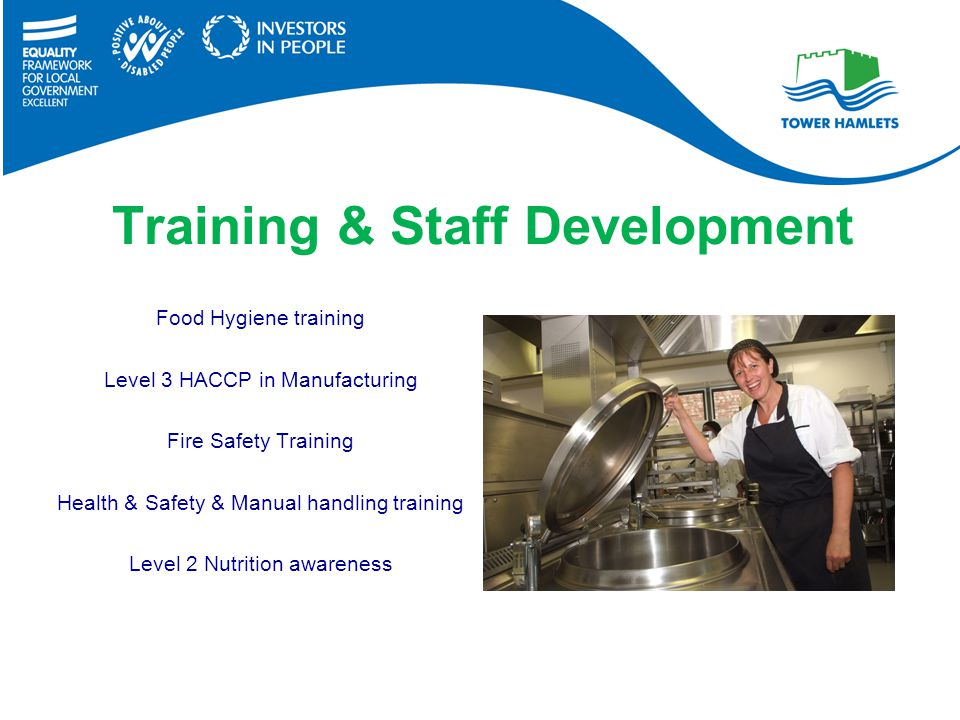 Training & Staff Development Food Hygiene training Level 3 HACCP in Manufacturing Fire Safety Training Health & Safety & Manual handling training Level 2 Nutrition awareness