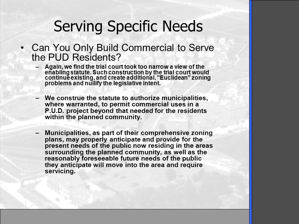 Serving Specific Needs Can You Only Build Commercial to Serve the PUD Residents.