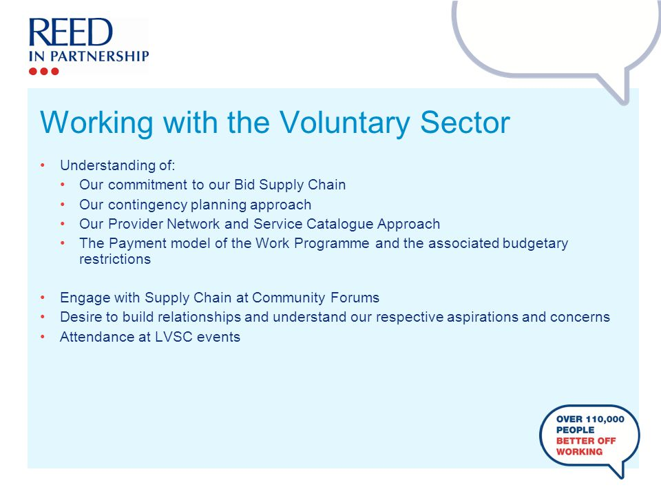 Working with the Voluntary Sector Understanding of: Our commitment to our Bid Supply Chain Our contingency planning approach Our Provider Network and